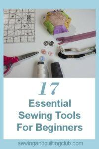 17 essential sewing tools for beginners
