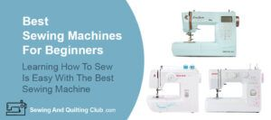 Best Sewing Machine For Beginners - Sewing Machines