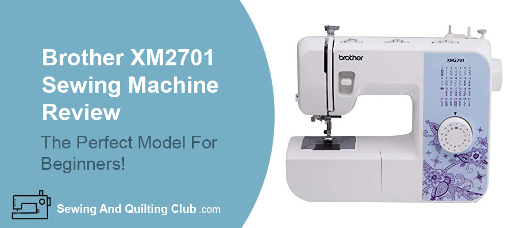 Brother XM2701 Lightweight Sewing Machine Review - Sewing Machine