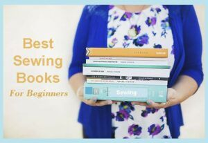 Best Sewing Books For Beginners in 2019