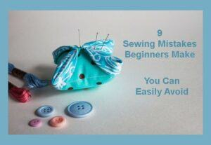 Sewing Mistakes Beginners Make
