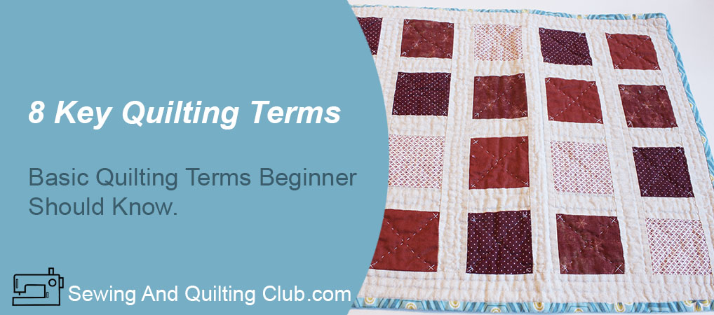8 Key Quilting Terms For Beginners