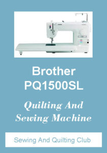 Brother PQ1500SL Quilting And Sewing