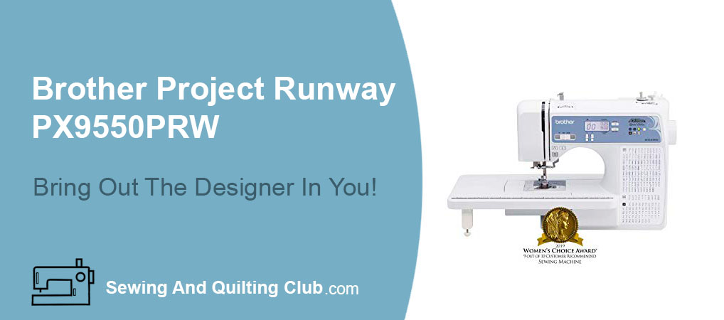 Brother Project Runway PX9550PRW