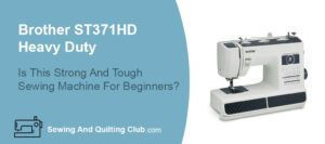 Brother ST371HD Heavy Duty Review