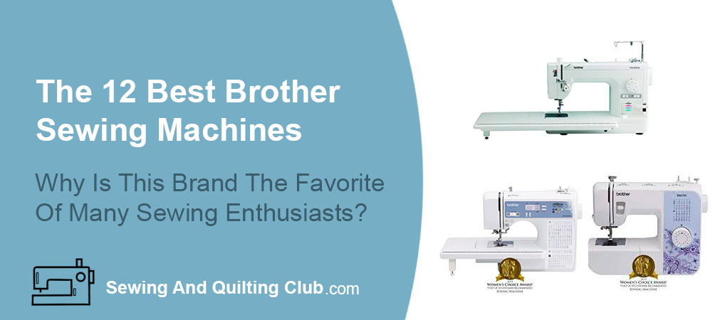 The 12 Best Brother Sewing Machines
