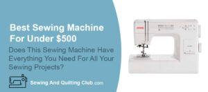 Best Sewing Machine For Under $500