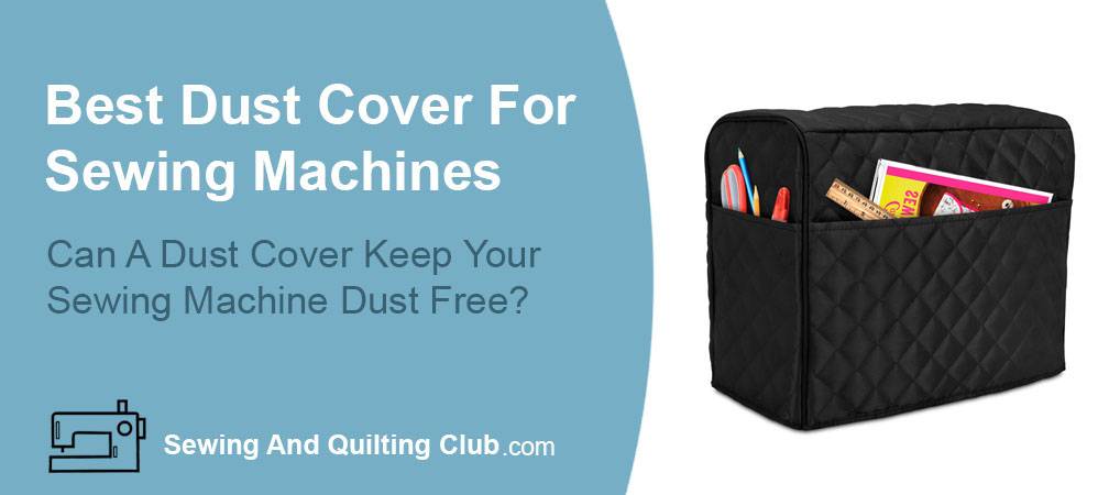 Best Dust Cover For Sewing Machines