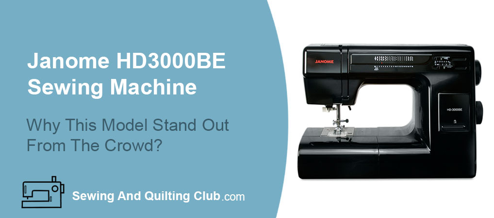 Janome HD3000BE Sewing Machine