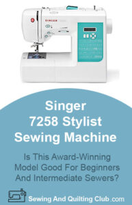 Singer 7258 Sewing Machine Review