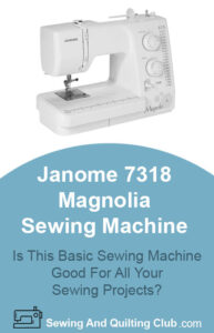 Janome 7318 Magnolia Sewing Machine Review
