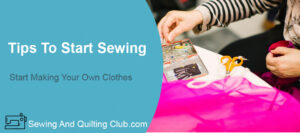 Tips To Start Sewing