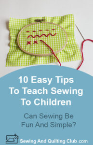 Easy Tips To Teach Sewing To Children