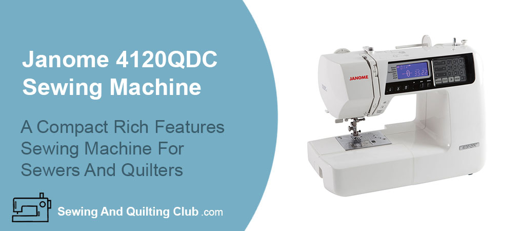 Janome 4120QDC Sewing Machine