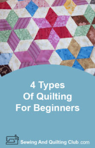 4 Types Of Quilting For Beginners
