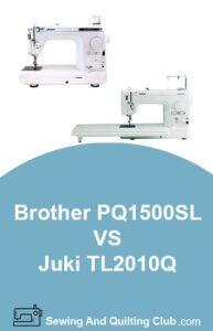 Brother PQ1500SL vs Juki TL-2010Q