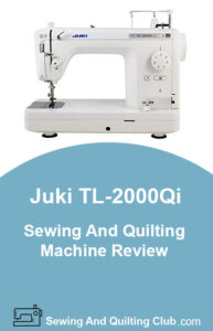 Juki TL-2000 Qi Sewing Quilting Machine Review