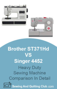 Brother ST371HD VS Singer 4452 Heavy Duty