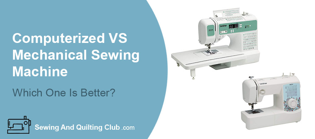 Computerized VS Mechanical Sewing Machine
