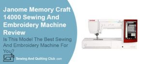 Janome Memory Craft 14000 Review