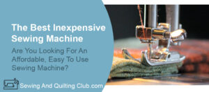 Best Inexpensive Sewing Machine - Sewing Machine Needle