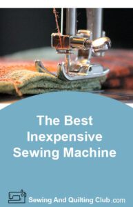 Best Inexpensive Sewing Machine
