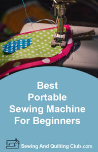 Best Portable Sewing Machine For Beginners