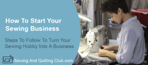 How To Start Your Sewing Business