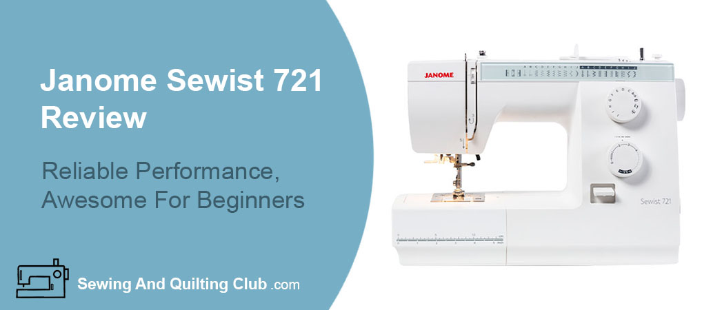 Janome Sewist 721 Sewing Machine Review