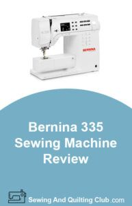 Bernina 335 Sewing Machine Review - Sewing Machine