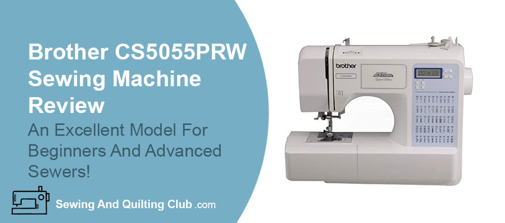 Brother CS5055PRW Review - Sewing Machine