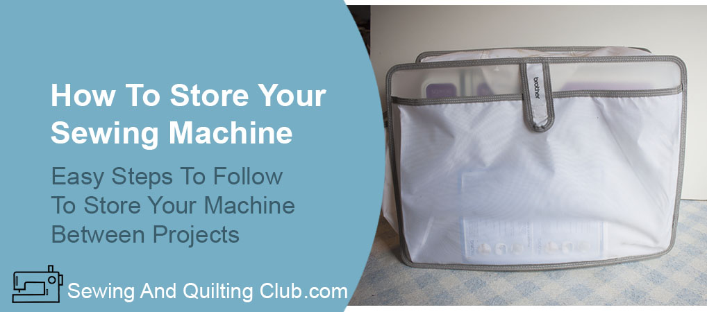 How To Store Your Sewing Machine - Sewing Machine Cover