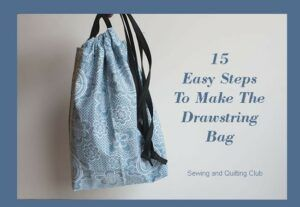 Easy Sewing Projects Teenagers Can Make - Drawstring Bag