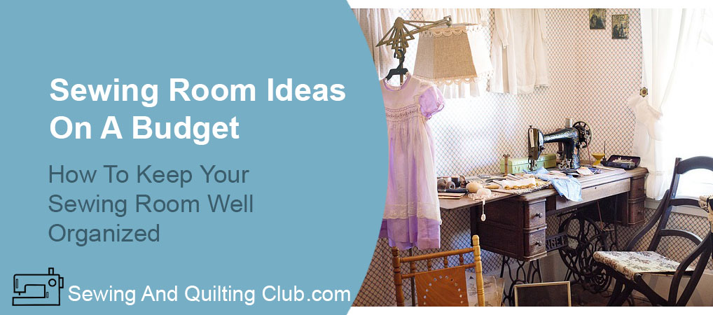 Sewing Room Ideas On A Budget - Sewing Room