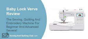 Baby Lock Verve Review - Sewing Machine