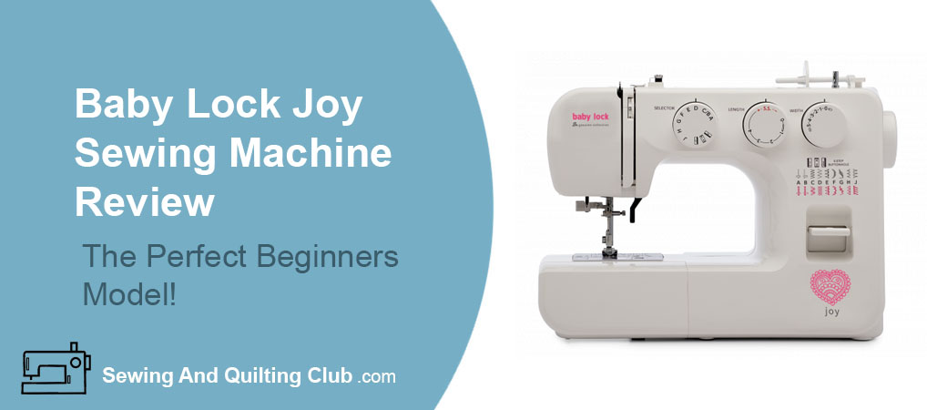 Baby Lock Joy Sewing Machine Review - Sewing Machine