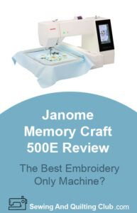 Janome Memory Craft 500E Review - Sewing Machine