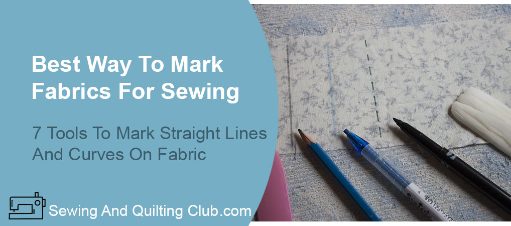 Best Way To Mark Fabrics For Sewing - Fabric Marking Tools
