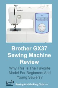 Brother GX37 Review - Sewing Machine