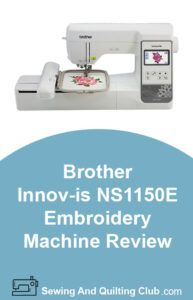 Brother Innov-Is NS1150E Embroidery Machine Review - Embroidery Machine