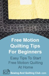 Free Motion Quilting Tips For Beginners - Quilt