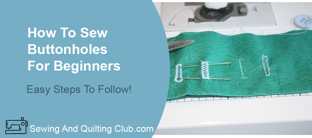 How To Sew Buttonholes For Beginners - Buttonholes