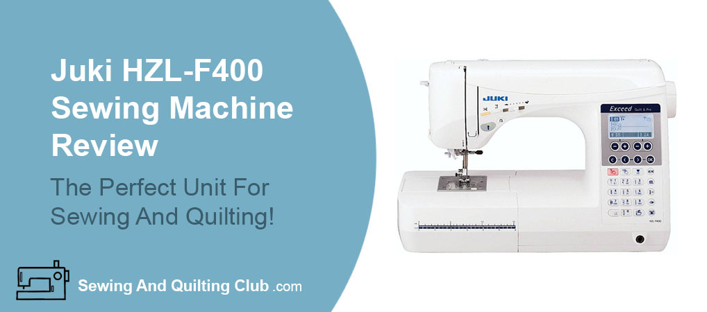 Juki HZL-F400 Sewing Machine Review - Sewing Machine