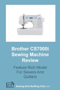Brother CS7000i Review - Sewing Machine