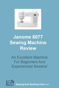 Janome 8077 Review - Sewing Machine