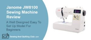 Janome JW8100 Review - Sewing Machine