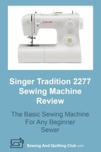 Singer 2277 Tradition Review - Sewing Machine