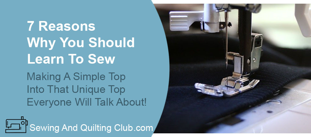 Why You Should Learn To Sew - Sewing