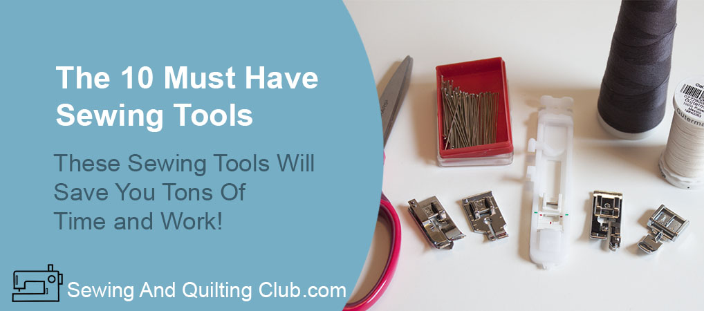 10 Must Have Sewing Tools