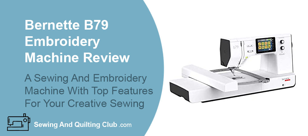 Bernette B79 Review - Sewing Machine